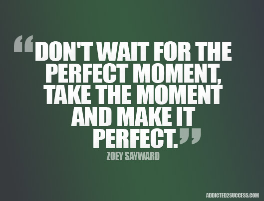Perfect Moment Quotes