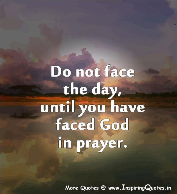 Until You Face God In Prayer